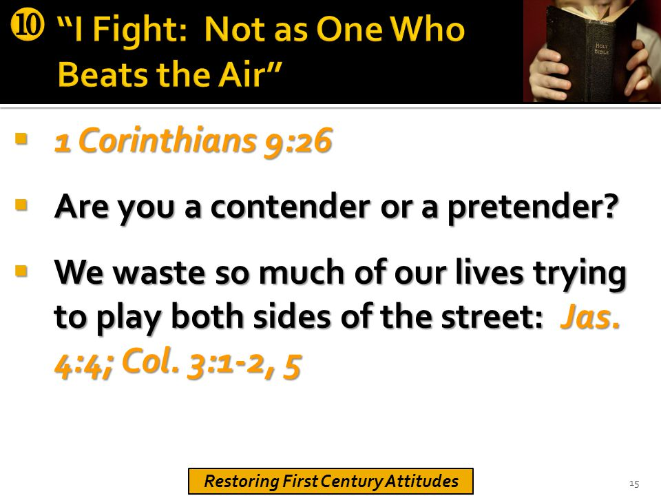  1 Corinthians 9:26  Are you a contender or a pretender.