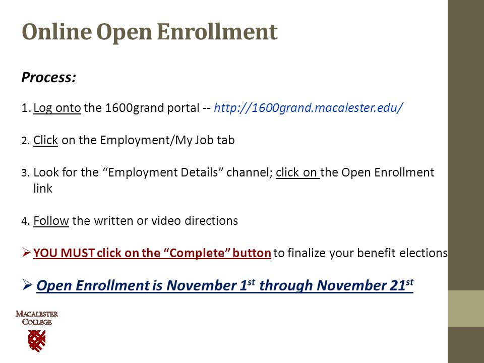 Online Open Enrollment Process: 1.Log onto the 1600grand portal -- http://1600grand.macalester.edu/ 2.