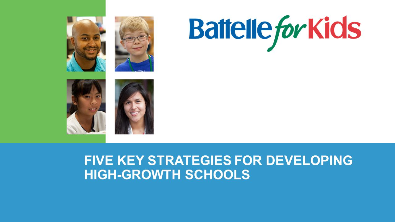 FIVE KEY STRATEGIES FOR DEVELOPING HIGH-GROWTH SCHOOLS