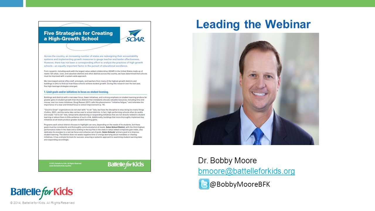 © 2014, Battelle for Kids. All Rights Reserved Leading the Webinar Dr.