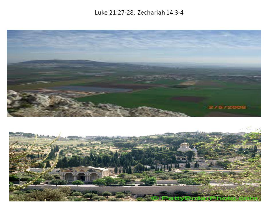 Luke 21:27-28, Zechariah 14:3-4
