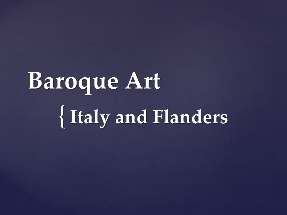 { Baroque Art Italy and Flanders