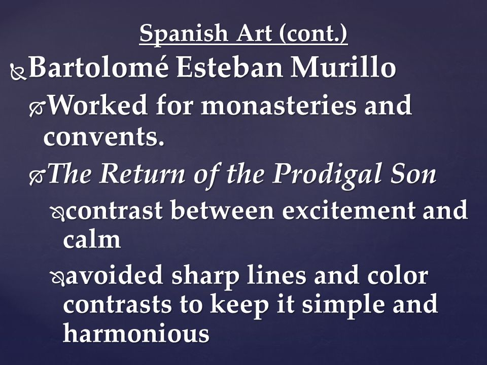  Bartolomé Esteban Murillo  Worked for monasteries and convents.