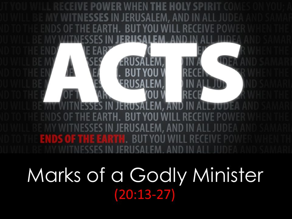 Marks of a Godly Minister (20:13-27)