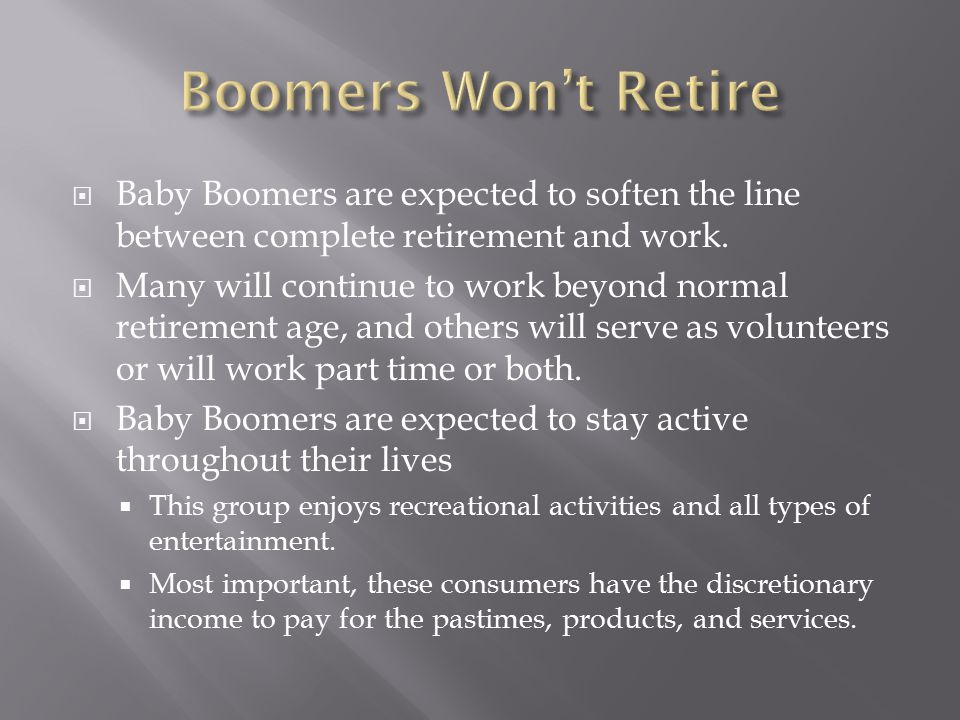  Baby Boomers are expected to soften the line between complete retirement and work.