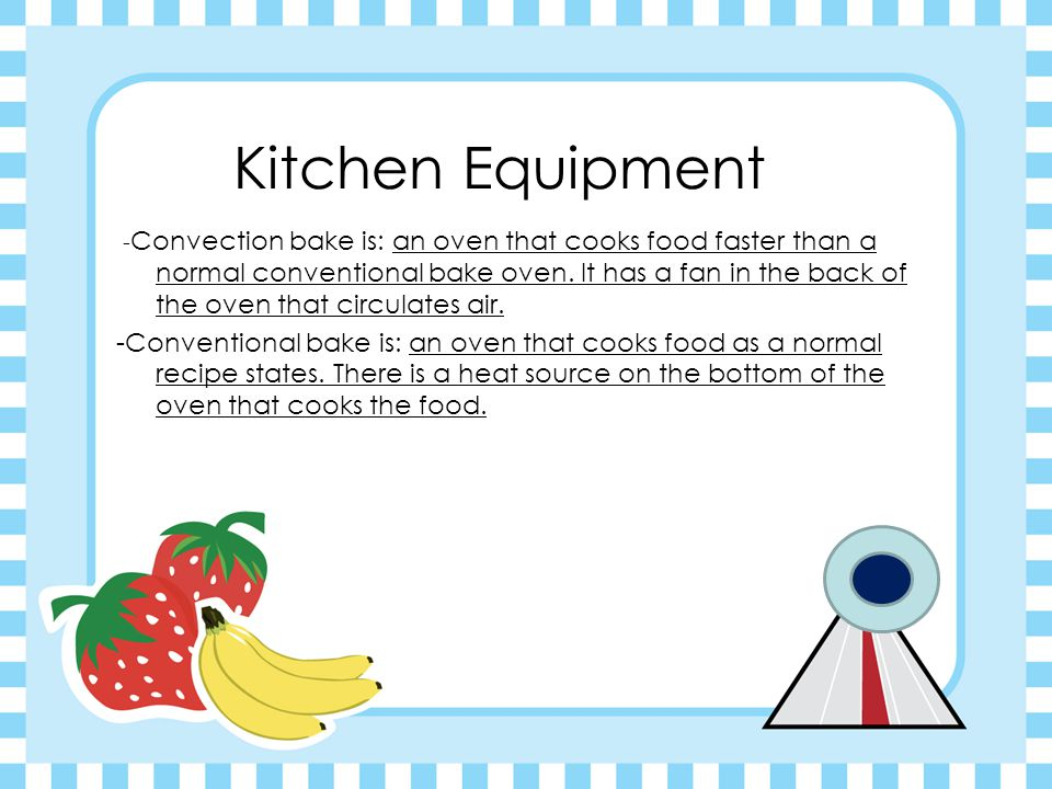 Kitchen Equipment - Convection bake is: an oven that cooks food faster than a normal conventional bake oven.