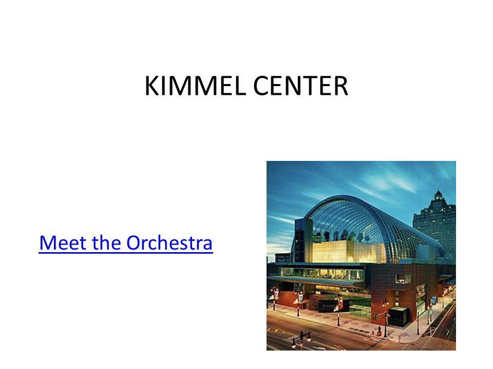 KIMMEL CENTER Meet the Orchestra