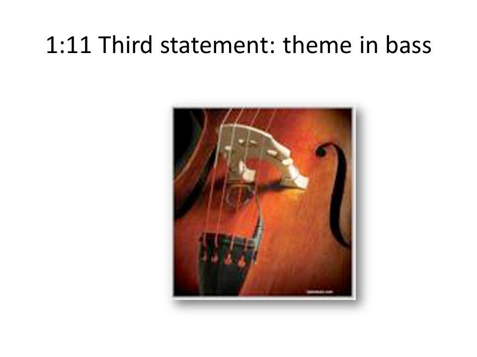 1:11 Third statement: theme in bass