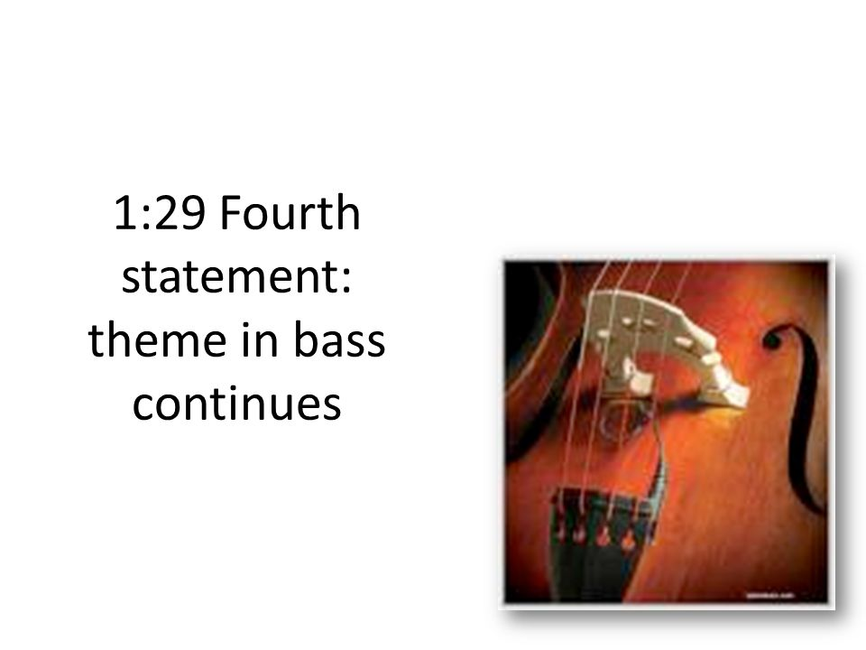 1:29 Fourth statement: theme in bass continues