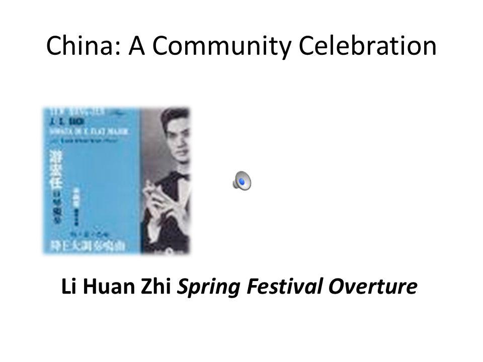 China: A Community Celebration Li Huan Zhi Spring Festival Overture