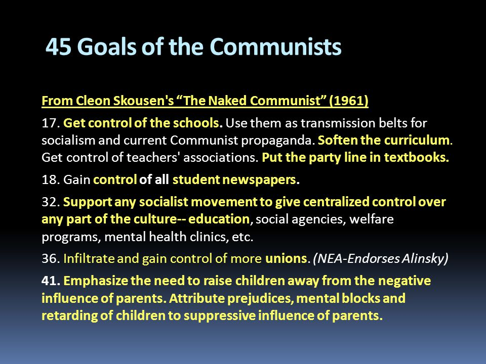 45 Goals of the Communists From Cleon Skousen s The Naked Communist (1961) 17.