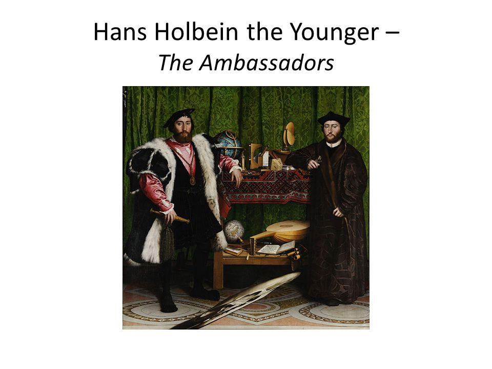 Hans Holbein the Younger – The Ambassadors