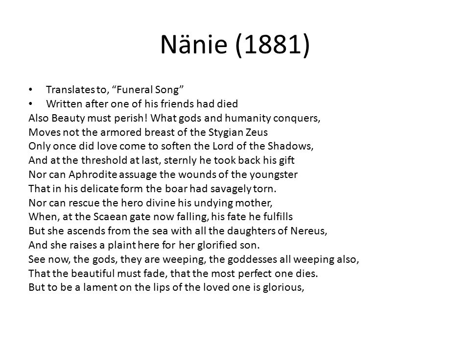 """Nänie (1881) Translates to, """"Funeral Song"""" Written after one of his friends had died Also Beauty must perish! What gods and humanity conquers, Moves n"""