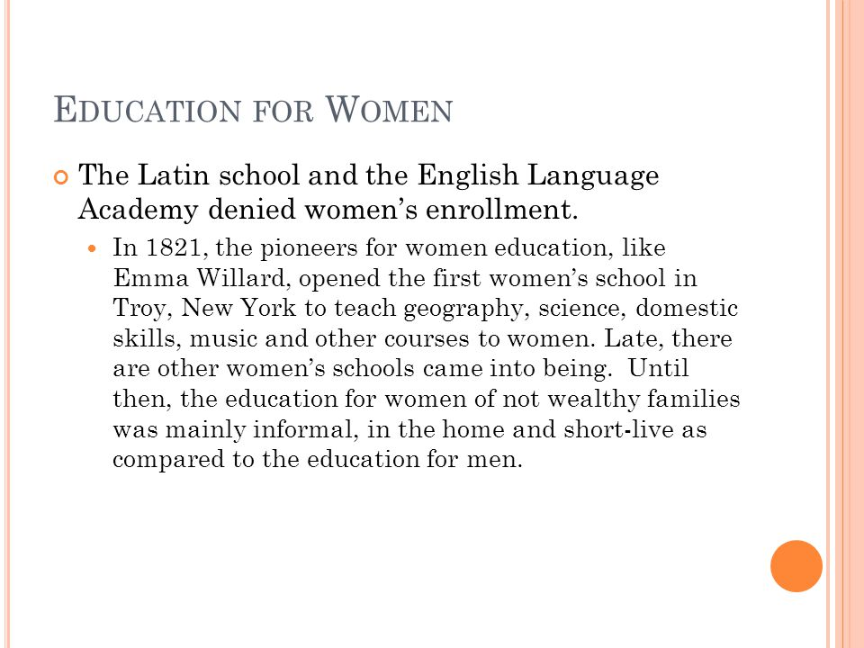 E DUCATION FOR W OMEN The Latin school and the English Language Academy denied women's enrollment.