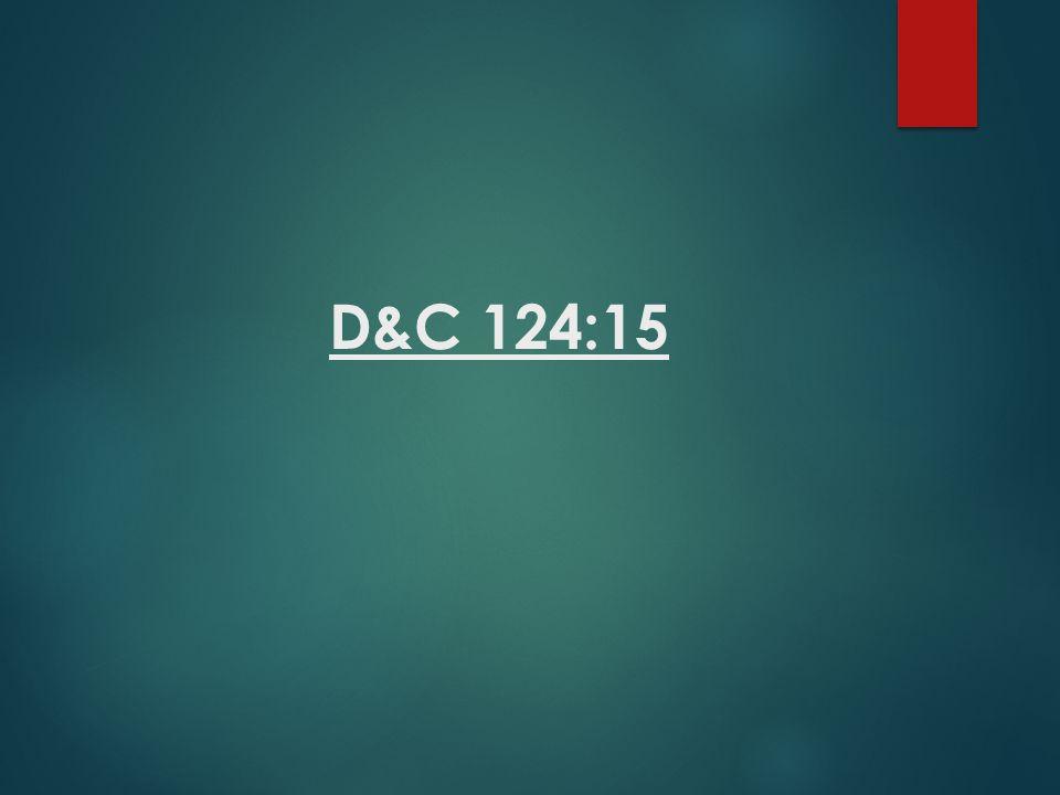 D&C 124:15