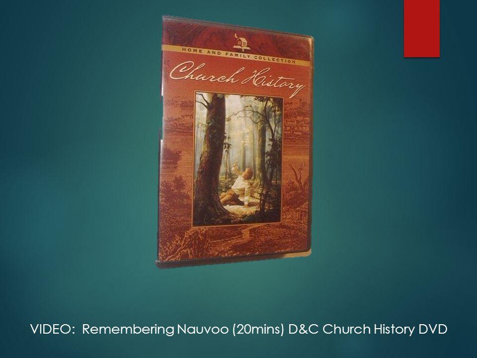 VIDEO: Remembering Nauvoo (20mins) D&C Church History DVD