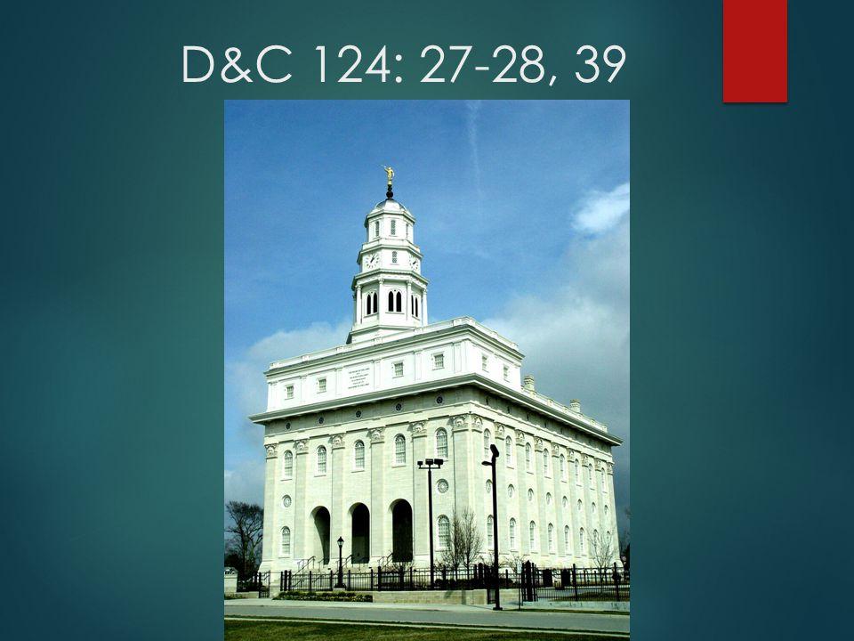 D&C 124: 27-28, 39