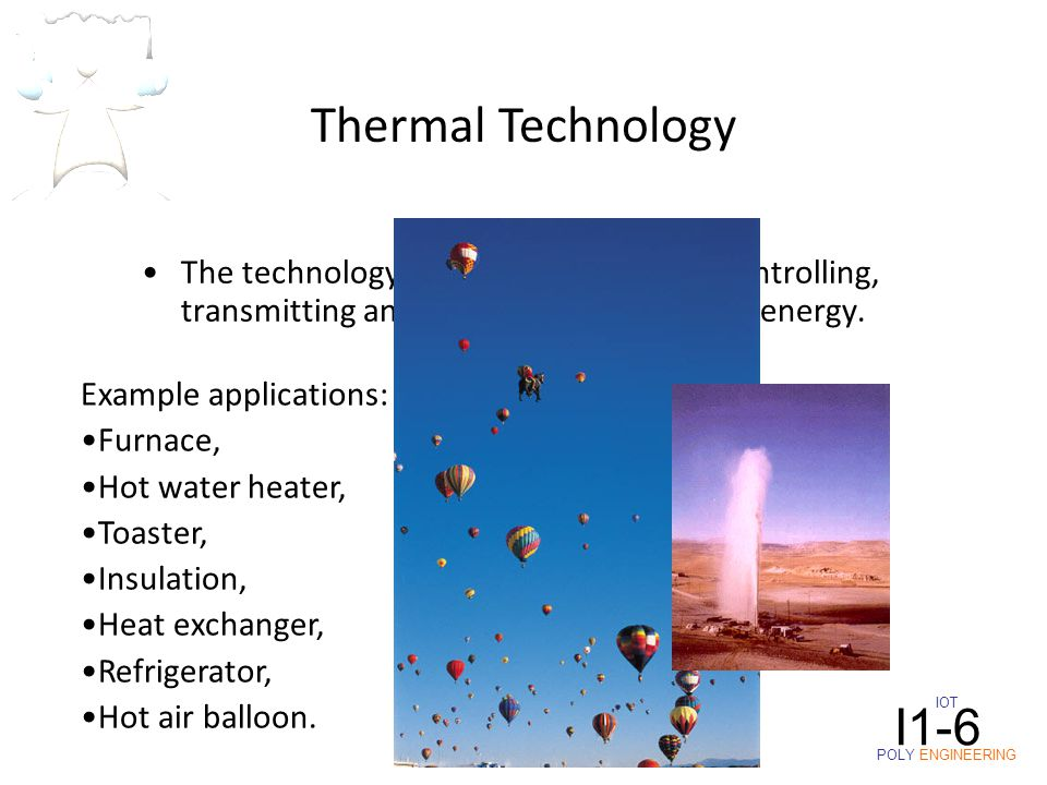 The technology of producing, storing, controlling, transmitting and getting work from heat energy.