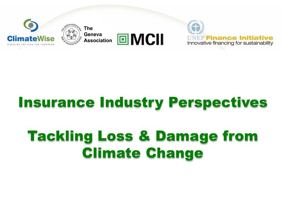 Insurance Industry Perspectives Tackling Loss & Damage from Climate Change Insurance Industry Perspectives Tackling Loss & Damage from Climate Change