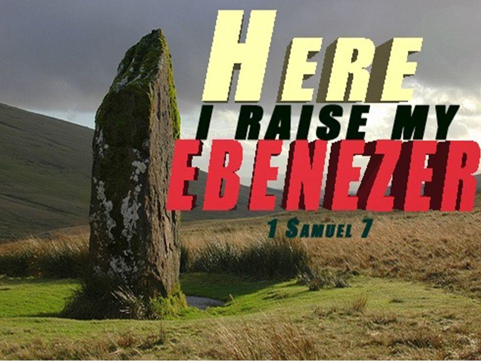 Here I Raise My Ebenezer I Samuel 7