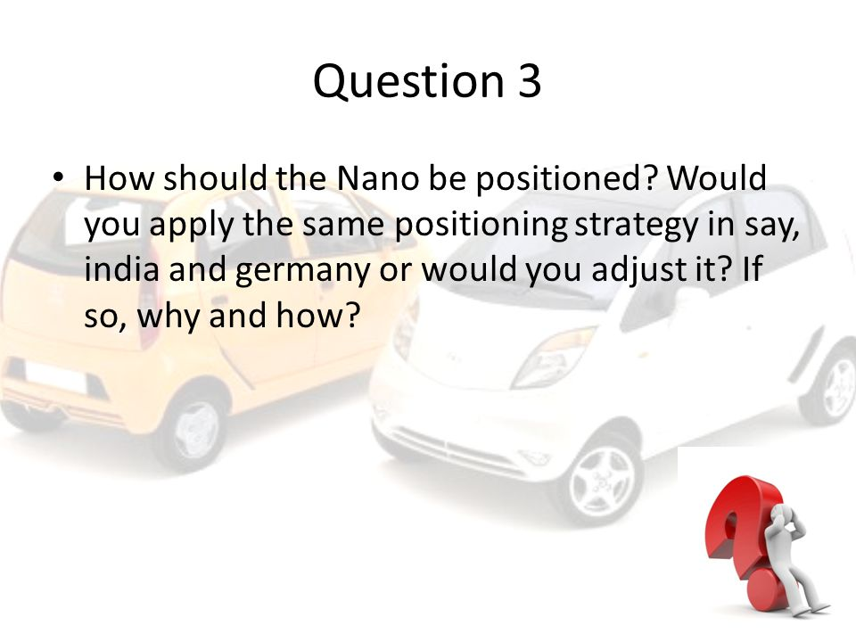 Question 3 How should the Nano be positioned.