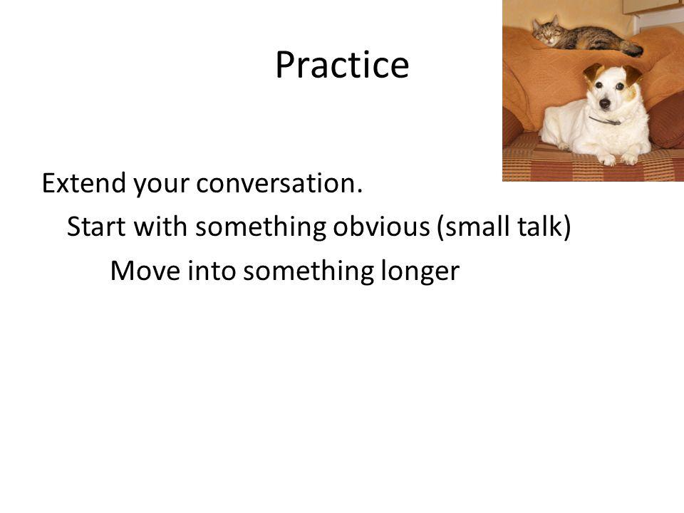 Practice Extend your conversation.