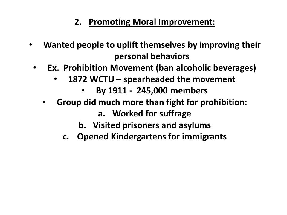 2.Promoting Moral Improvement: Wanted people to uplift themselves by improving their personal behaviors Ex.