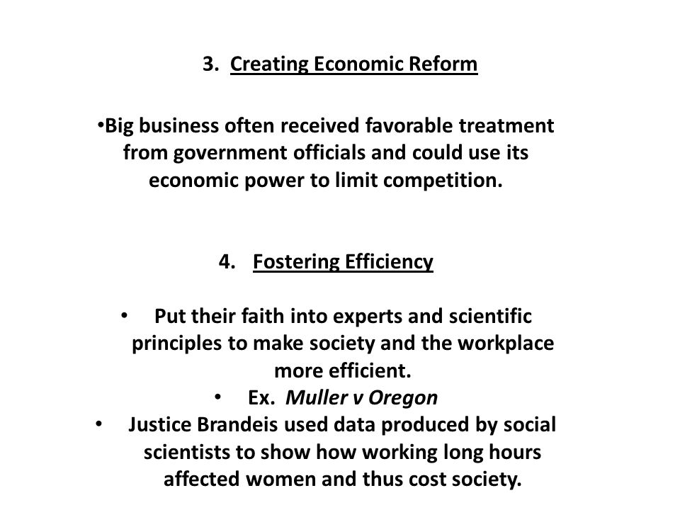 3. Creating Economic Reform Big business often received favorable treatment from government officials and could use its economic power to limit compet