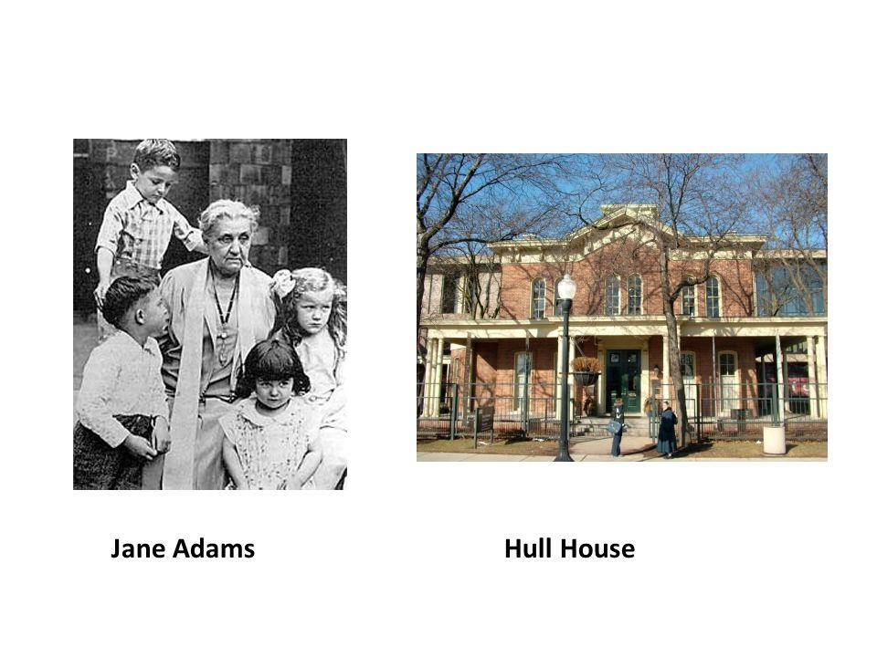 Jane Adams Hull House