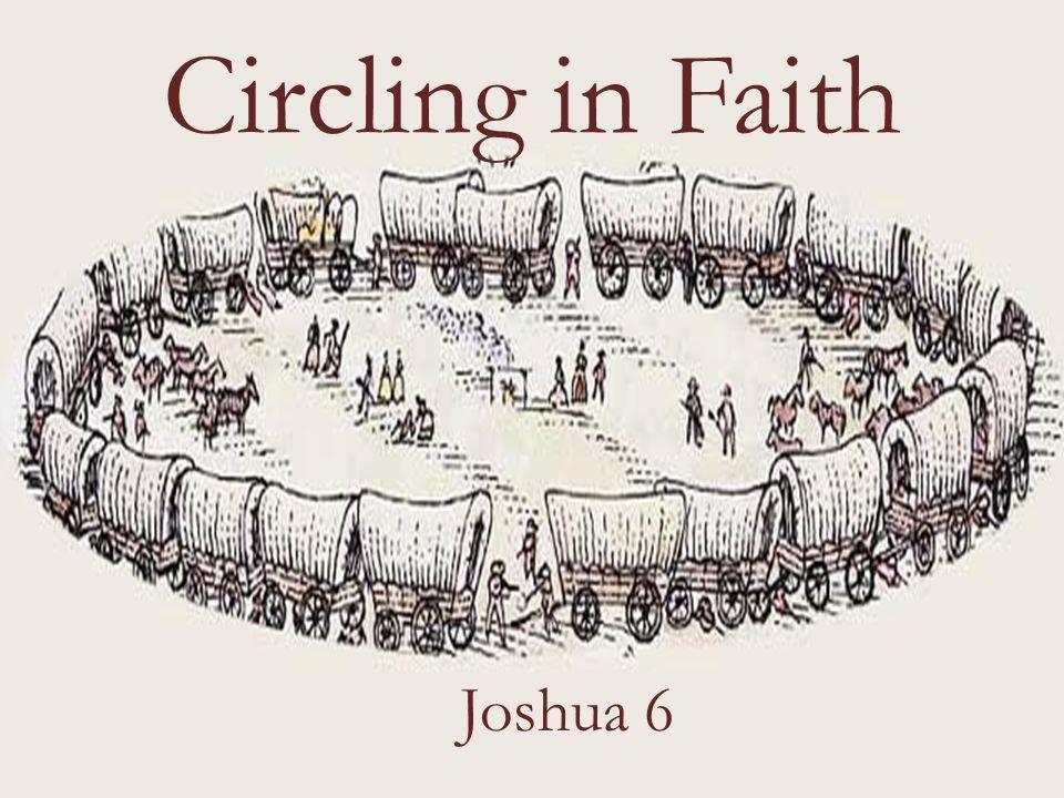 Circling in Faith Joshua 6