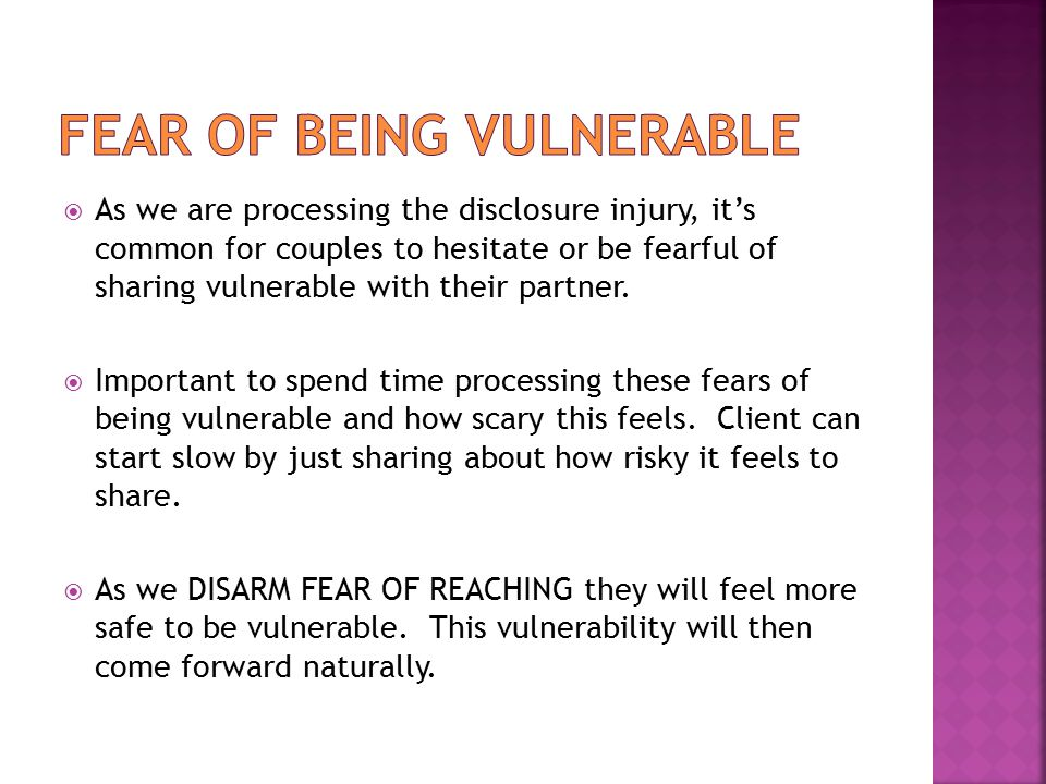  As we are processing the disclosure injury, it's common for couples to hesitate or be fearful of sharing vulnerable with their partner.