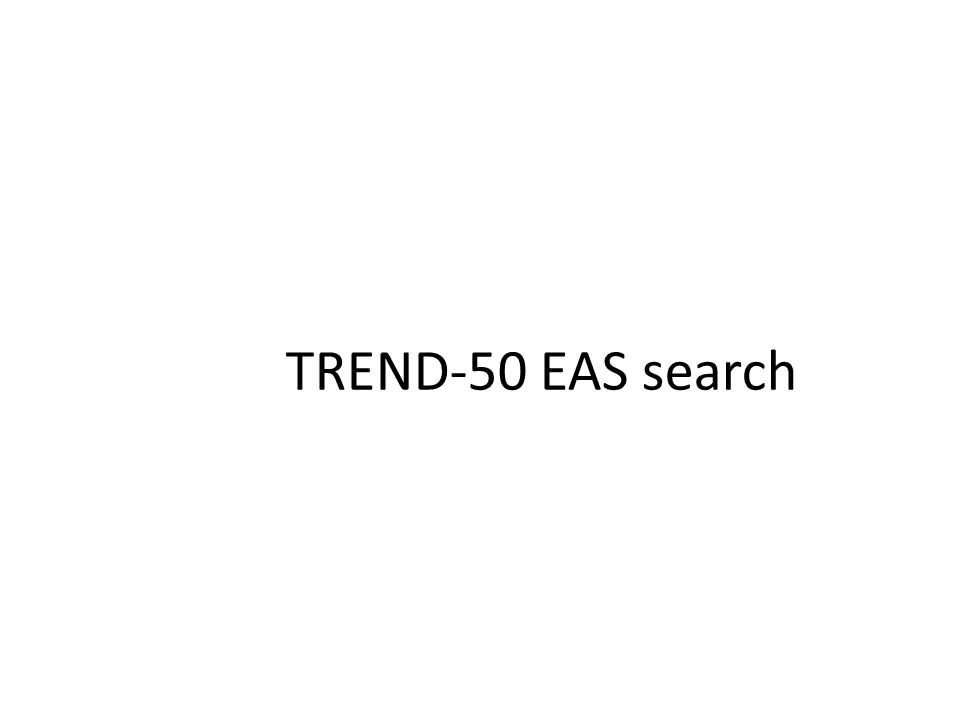 TREND-50 EAS search