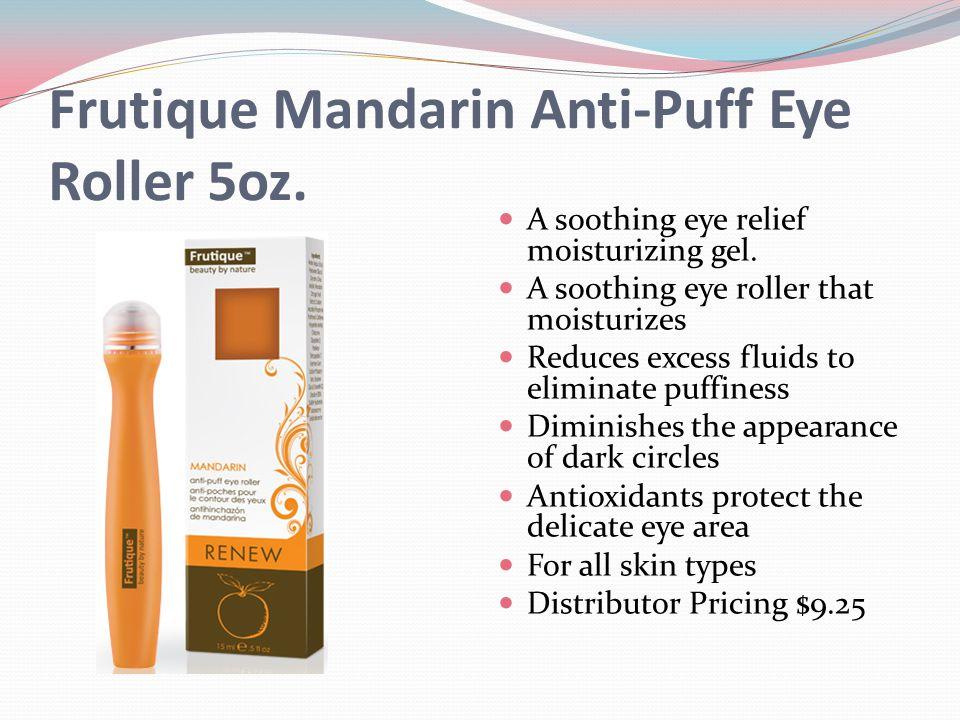 Frutique Mandarin Anti-Puff Eye Roller 5oz. A soothing eye relief moisturizing gel.