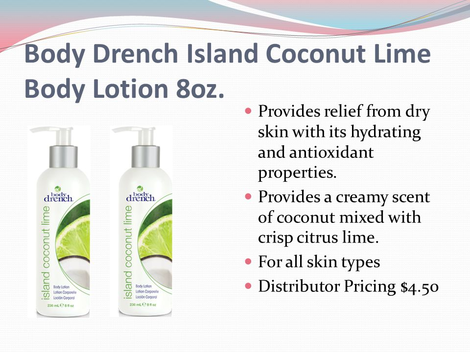 Body Drench Island Coconut Lime Body Lotion 8oz. Provides relief from dry skin with its hydrating and antioxidant properties. Provides a creamy scent