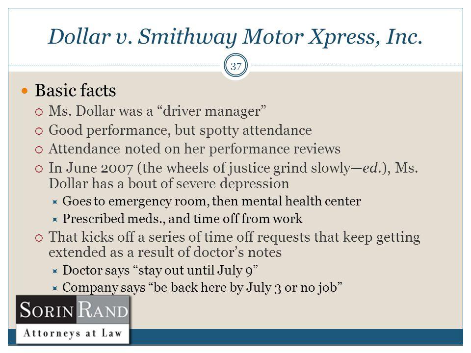 Dollar v. Smithway Motor Xpress, Inc. 37 Basic facts  Ms.