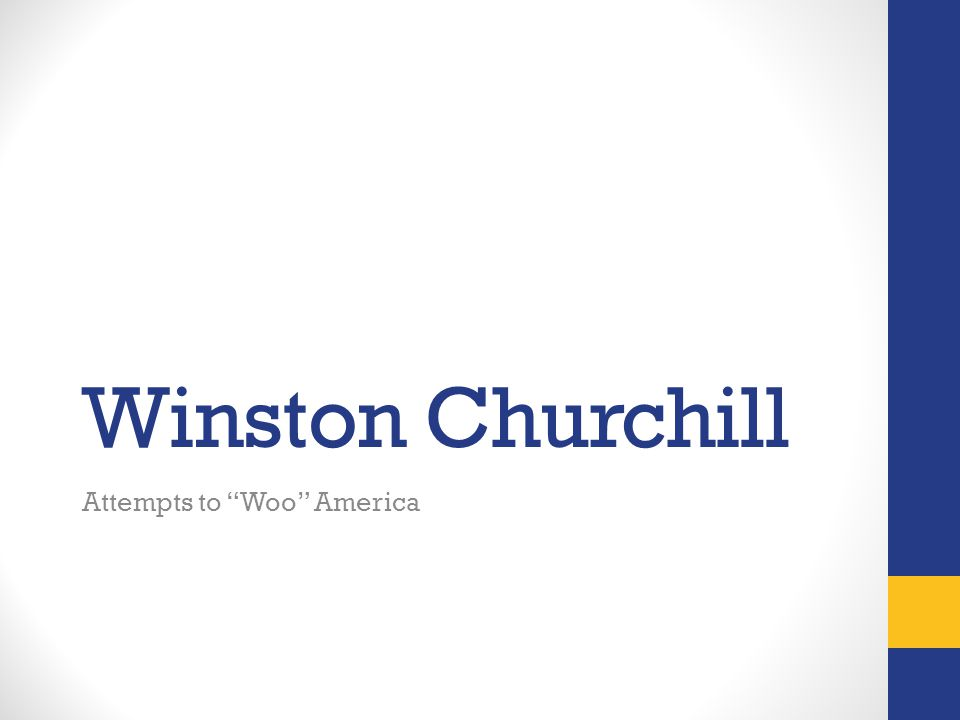 "Winston Churchill Attempts to ""Woo"" America"
