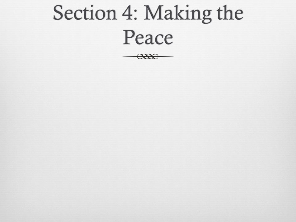 Section 4: Making the Peace
