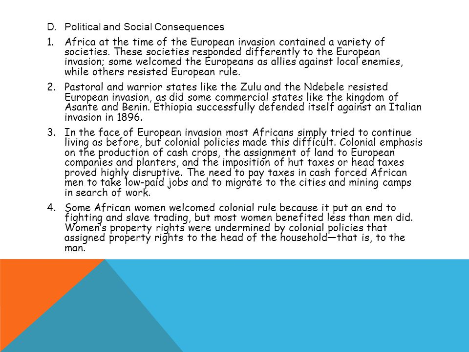 D.Political and Social Consequences 1.Africa at the time of the European invasion contained a variety of societies.