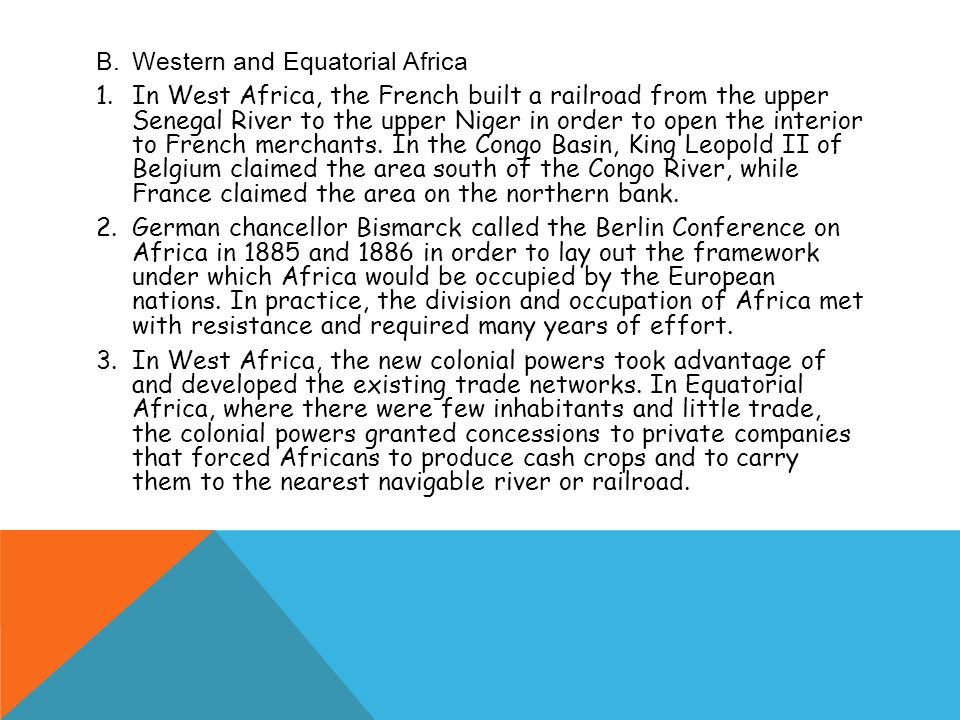 B.Western and Equatorial Africa 1.In West Africa, the French built a railroad from the upper Senegal River to the upper Niger in order to open the interior to French merchants.