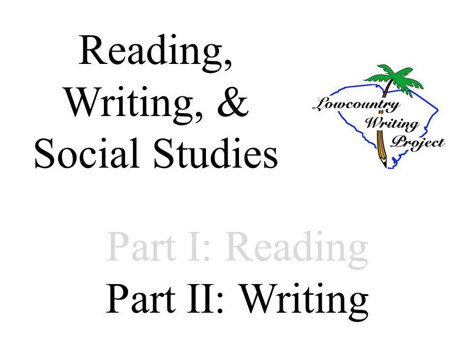 Part I: Reading Part II: Writing Reading, Writing, & Social Studies