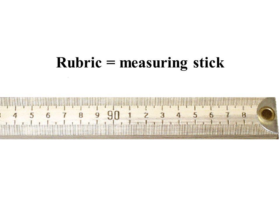 Rubric = measuring stick