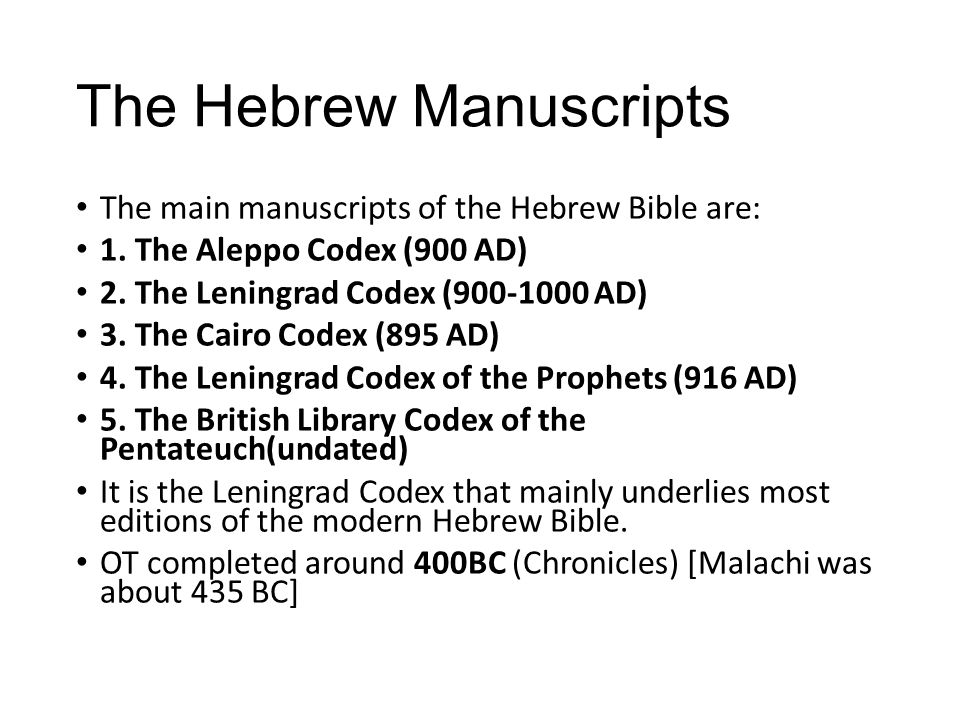 Late copies of the Hebrew Bible.