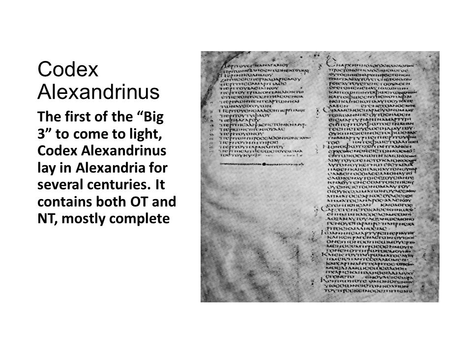 Other NT Manuscripts The Codex of Ephraem (5 th century)-a palimpsest manuscript.