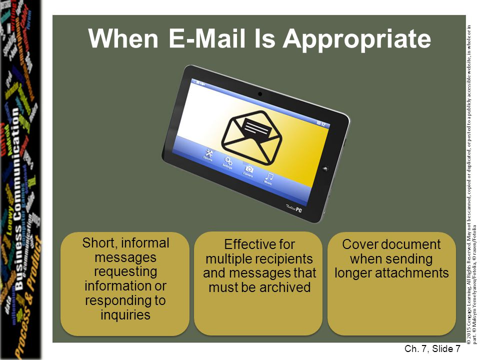 When E-Mail Is Appropriate Ch.7, Slide 7 © 2015 Cengage Learning.