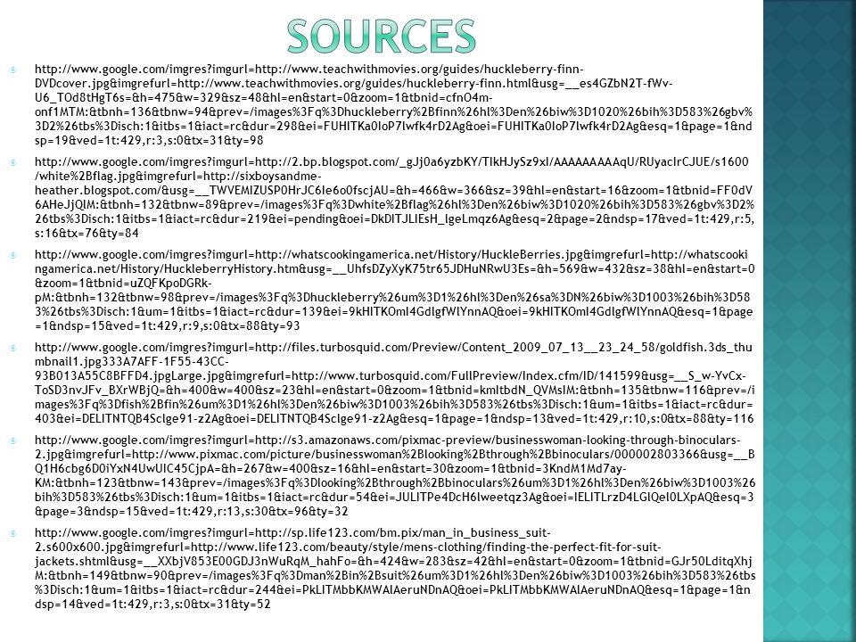  http://www.google.com/imgres imgurl=http://www.teachwithmovies.org/guides/huckleberry-finn- DVDcover.jpg&imgrefurl=http://www.teachwithmovies.org/guides/huckleberry-finn.html&usg=__es4GZbN2T-fWv- U6_TOd8tHgT6s=&h=475&w=329&sz=48&hl=en&start=0&zoom=1&tbnid=cfnO4m- onf1MTM:&tbnh=136&tbnw=94&prev=/images%3Fq%3Dhuckleberry%2Bfinn%26hl%3Den%26biw%3D1020%26bih%3D583%26gbv% 3D2%26tbs%3Disch:1&itbs=1&iact=rc&dur=298&ei=FUHITKa0IoP7lwfk4rD2Ag&oei=FUHITKa0IoP7lwfk4rD2Ag&esq=1&page=1&nd sp=19&ved=1t:429,r:3,s:0&tx=31&ty=98  http://www.google.com/imgres imgurl=http://2.bp.blogspot.com/_gJj0a6yzbKY/TIkHJySz9xI/AAAAAAAAAqU/RUyacIrCJUE/s1600 /white%2Bflag.jpg&imgrefurl=http://sixboysandme- heather.blogspot.com/&usg=__TWVEMIZUSP0HrJC6Ie6o0fscjAU=&h=466&w=366&sz=39&hl=en&start=16&zoom=1&tbnid=FF0dV 6AHeJjQlM:&tbnh=132&tbnw=89&prev=/images%3Fq%3Dwhite%2Bflag%26hl%3Den%26biw%3D1020%26bih%3D583%26gbv%3D2% 26tbs%3Disch:1&itbs=1&iact=rc&dur=219&ei=pending&oei=DkDITJLIEsH_lgeLmqz6Ag&esq=2&page=2&ndsp=17&ved=1t:429,r:5, s:16&tx=76&ty=84  http://www.google.com/imgres imgurl=http://whatscookingamerica.net/History/HuckleBerries.jpg&imgrefurl=http://whatscooki ngamerica.net/History/HuckleberryHistory.htm&usg=__UhfsDZyXyK75tr65JDHuNRwU3Es=&h=569&w=432&sz=38&hl=en&start=0 &zoom=1&tbnid=uZQFKpoDGRk- pM:&tbnh=132&tbnw=98&prev=/images%3Fq%3Dhuckleberry%26um%3D1%26hl%3Den%26sa%3DN%26biw%3D1003%26bih%3D58 3%26tbs%3Disch:1&um=1&itbs=1&iact=rc&dur=139&ei=9kHITKOmI4GdlgfWlYnnAQ&oei=9kHITKOmI4GdlgfWlYnnAQ&esq=1&page =1&ndsp=15&ved=1t:429,r:9,s:0&tx=88&ty=93  http://www.google.com/imgres imgurl=http://files.turbosquid.com/Preview/Content_2009_07_13__23_24_58/goldfish.3ds_thu mbnail1.jpg333A7AFF-1F55-43CC- 93B013A55C8BFFD4.jpgLarge.jpg&imgrefurl=http://www.turbosquid.com/FullPreview/Index.cfm/ID/141599&usg=__S_w-YvCx- ToSD3nvJFv_BXrWBjQ=&h=400&w=400&sz=23&hl=en&start=0&zoom=1&tbnid=kmItbdN_QVMsIM:&tbnh=135&tbnw=116&prev=/i mages%3Fq%3Dfish%2Bfin%26um%3D1%26hl%3Den%26biw%3D1003%26bih%3D583%26tbs%3Disch:1&u