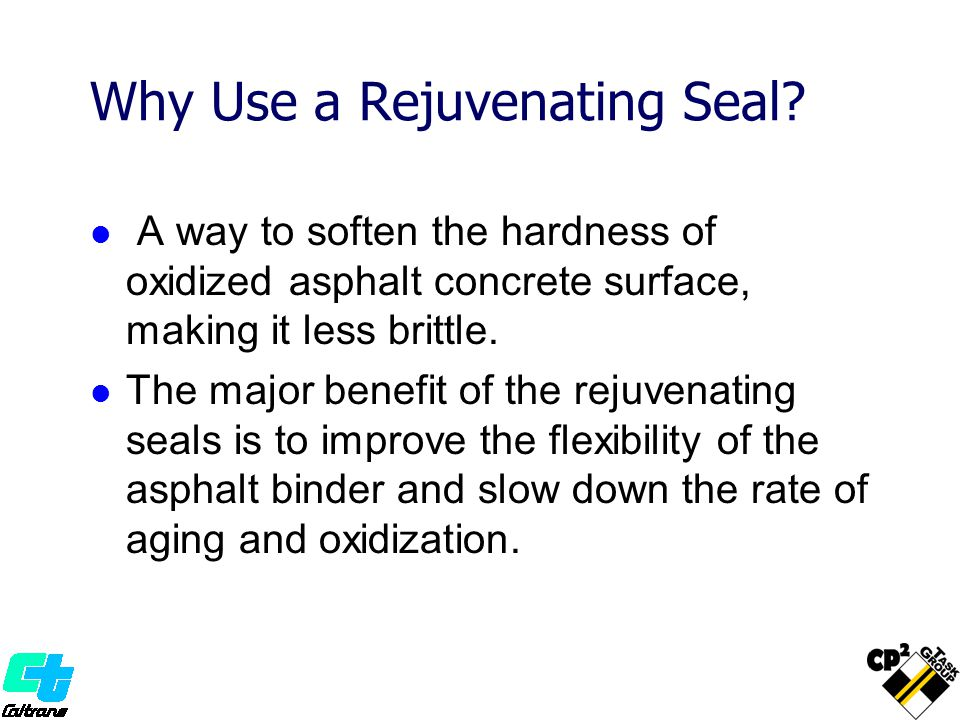 Why Use a Rejuvenating Seal.