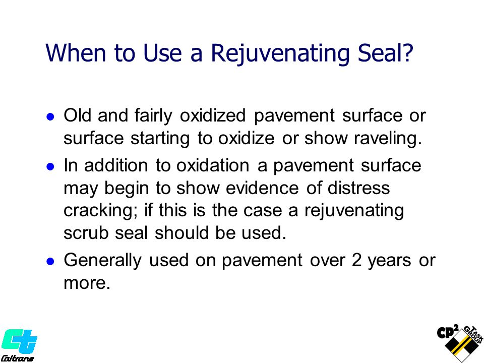 When to Use a Rejuvenating Seal.
