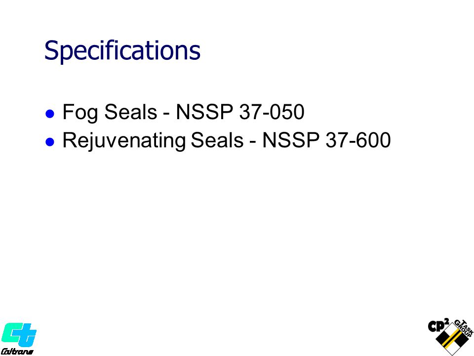 Specifications Fog Seals - NSSP 37-050 Rejuvenating Seals - NSSP 37-600