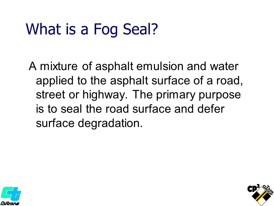 What is a Fog Seal.