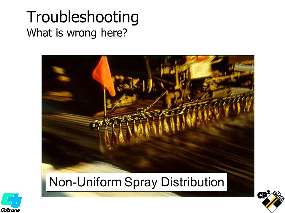 Troubleshooting What is wrong here? Non-Uniform Spray Distribution
